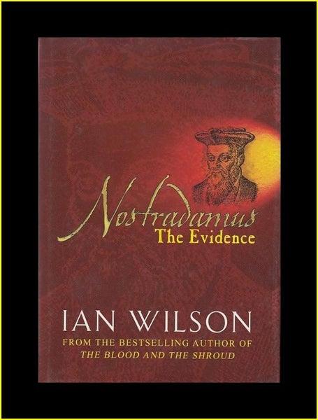*** NOSTRADAMUS: THE EVIDENCE by Ian Wilson [HBK] ***