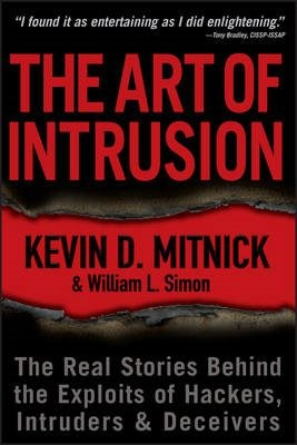 The Art of Intrusion: The Real Stories Behind the Exploits of Hackers  Intrude