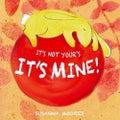 It's Not Yours, it's Mine!