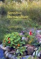 Sensitive Permaculture: Cultivating the Way of the