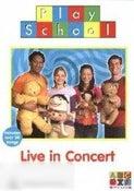Play School-Live in Concert