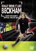 Really Bend It Like Beckham: David Beckham's Official Soccer Skills