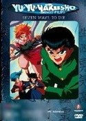 Yu Yu Hakusho - Ghost Files: Volume 6 - Seven Ways to Die