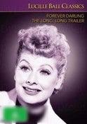 Lucille Ball: Forever, Darling / The Long, Long Trailer