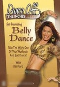 Dance off the Inches: Fat Burning Bellydance