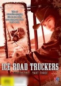 Ice Road Truckers: Season One - Part Three