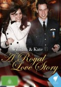 Kate & William A Royal Love Story
