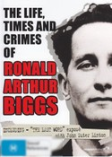 Life, Times and Crimes of Ronald Biggs