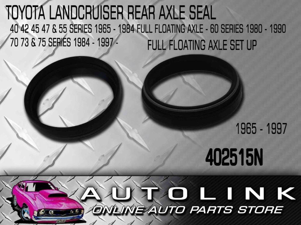 REAR AXLE OIL SEAL SUIT TOYOTA LANDCRUISER FJ45 4 2L 2F