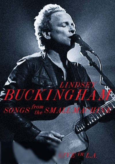 Lindsey Buckingham: Songs From the Small Machine (Live in L A )