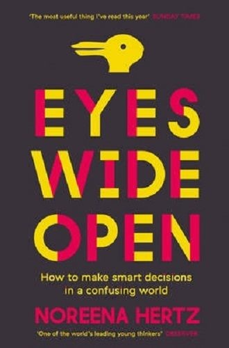 How to Make Smart Decisions in a Confusing World Eyes Wide Open
