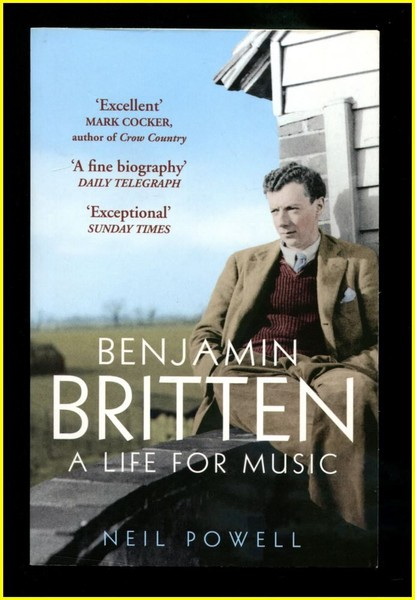 Benjamin Britten A Life For Music By Neil Powell Trade Me