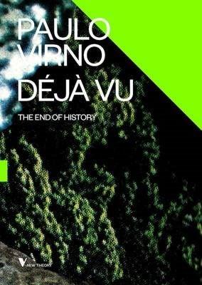 Déjà Vu and the End of History