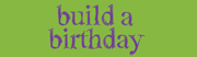 build a birthday