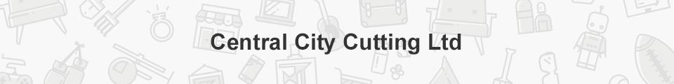 Central City Cutting Ltd