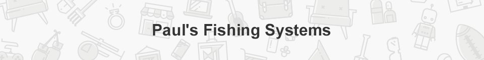 Paul's Fishing Systems