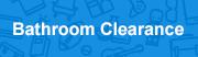 bathroom clearance